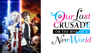 Our Last Crusade or the Rise of a New World (KIMISEN) Synopsis